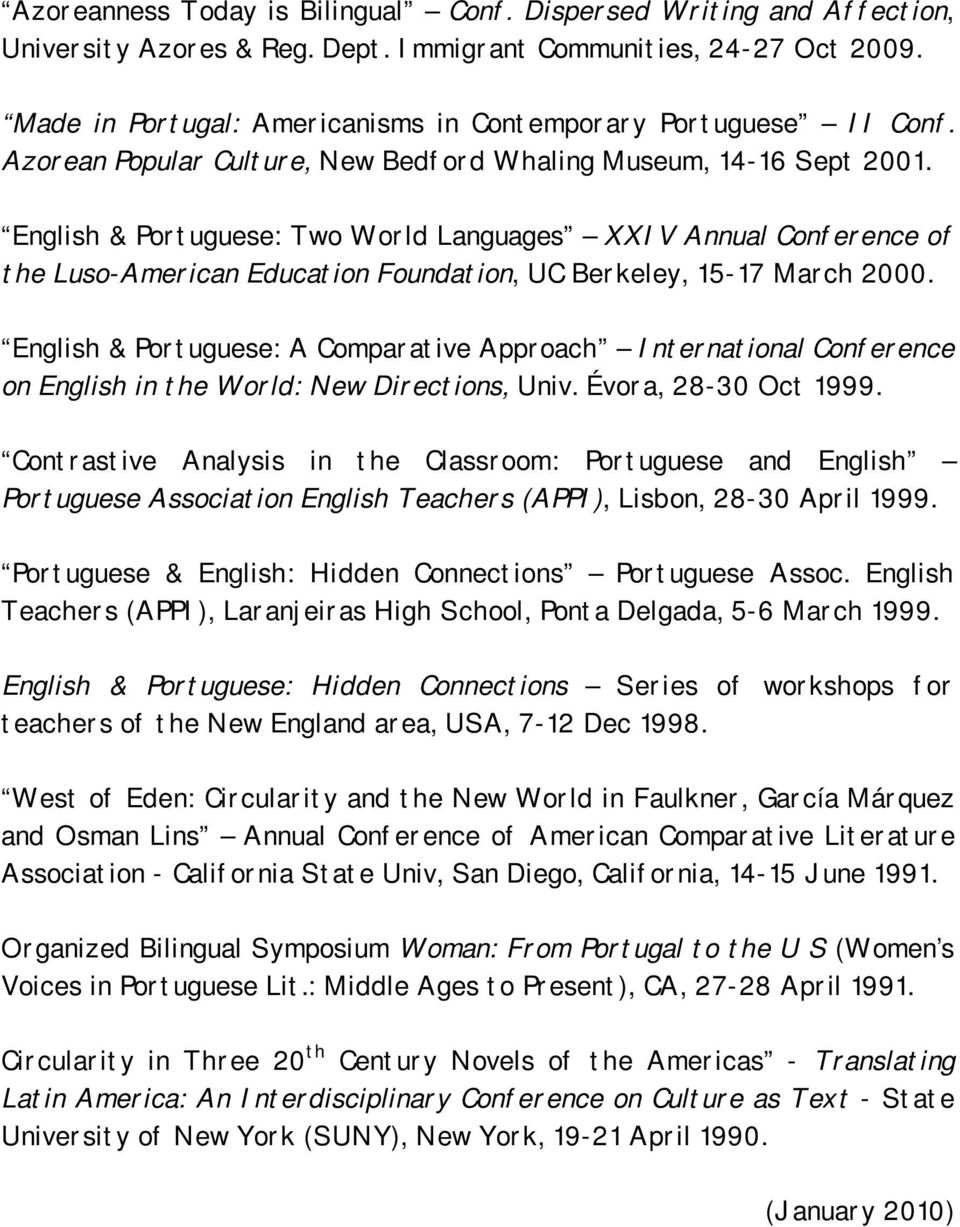 English & Portuguese: Two World Languages XXIV Annual Conference of the Luso-American Education Foundation, UC Berkeley, 15-17 March 2000.