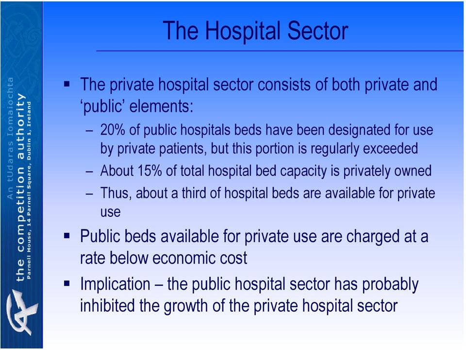 privately owned Thus, about a third of hospital beds are available for private use Public beds available for private use are