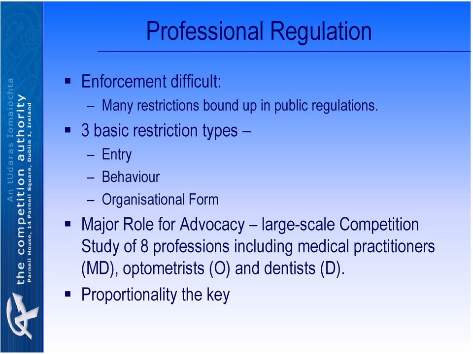 3 basic restriction types Entry Behaviour Organisational Form Major Role for