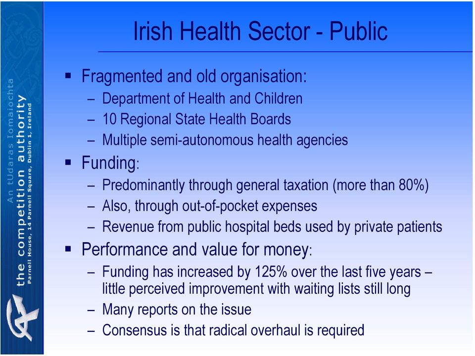 Revenue from public hospital beds used by private patients Performance and value for money: Funding has increased by 125% over the last