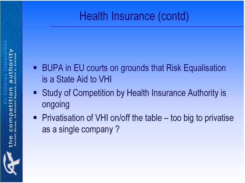 Competition by Health Insurance Authority is ongoing