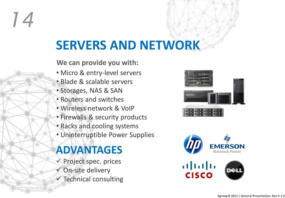network & VoIP Firewalls & security products Racks and cooling systems