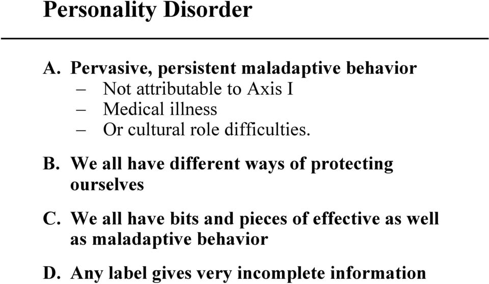 illness Or cultural role difficulties. B.