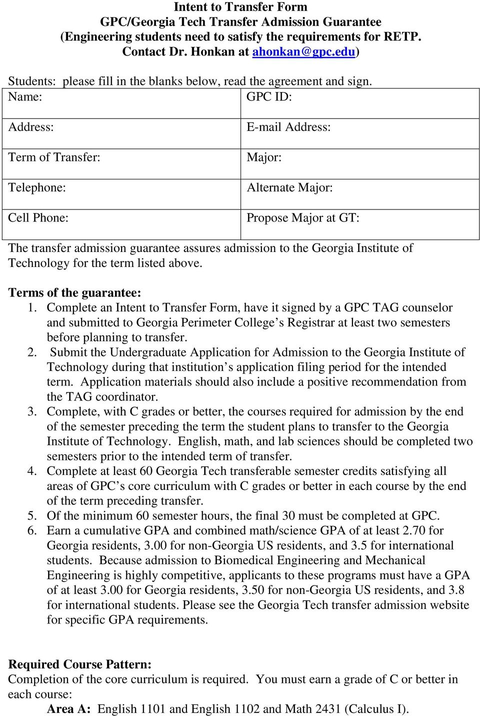 Name: GPC ID: Address: Term of Transfer: Telephone: Cell Phone: E-mail Address: Major: Alternate Major: Propose Major at GT: The transfer admission guarantee assures admission to the Georgia
