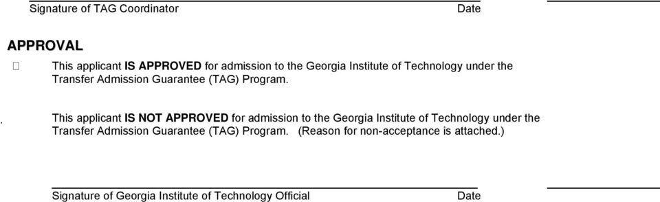 This applicant IS NOT APPROVED for admission to the Georgia  (Reason for non-acceptance is attached.