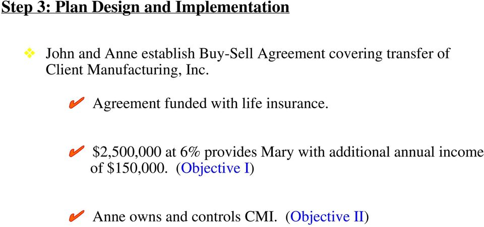 Agreement funded with life insurance.