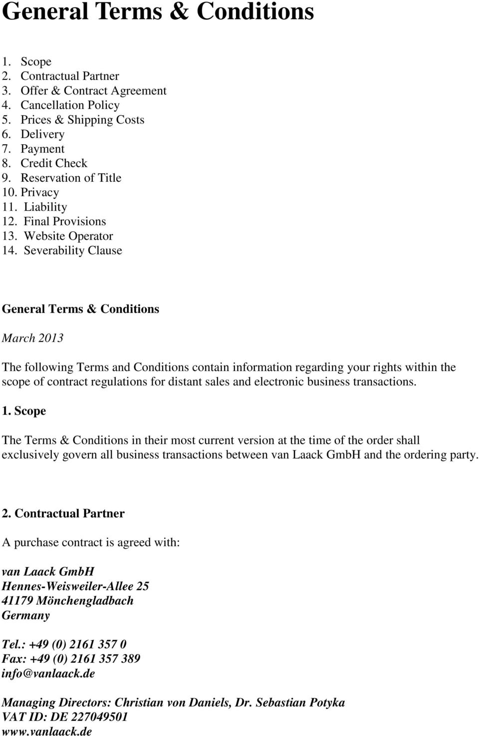 Severability Clause General Terms & Conditions March 2013 The following Terms and Conditions contain information regarding your rights within the scope of contract regulations for distant sales and