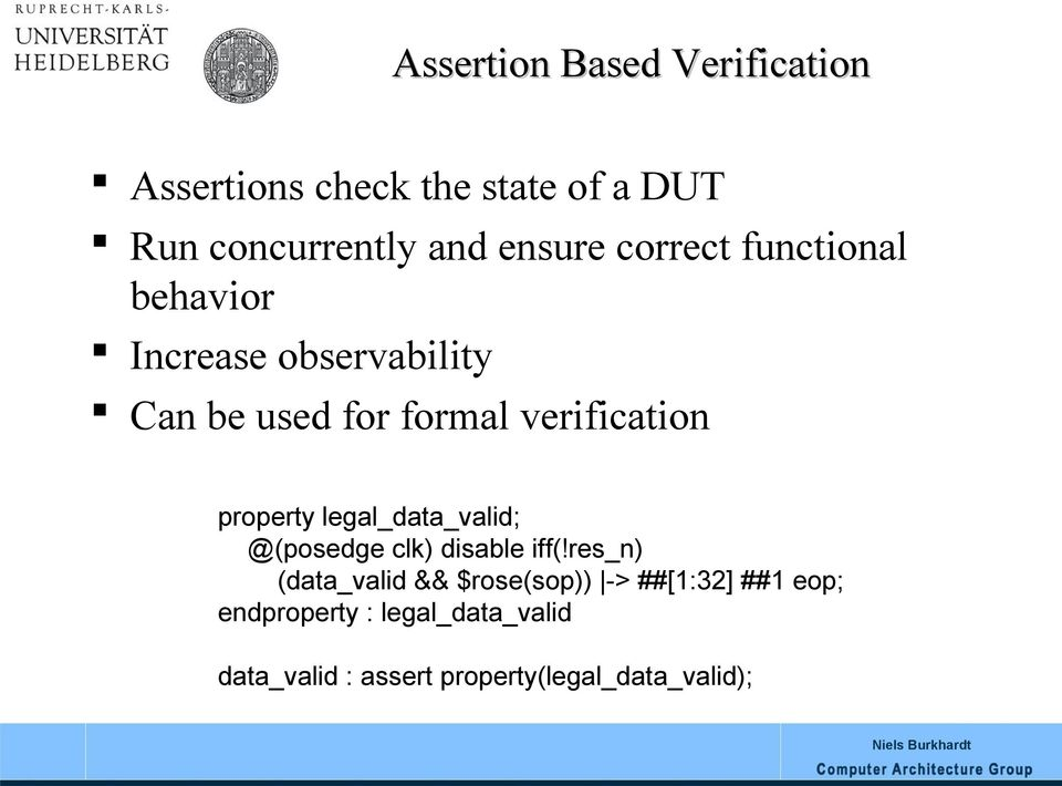 verification property legal_data_valid; @(posedge clk) disable iff(!