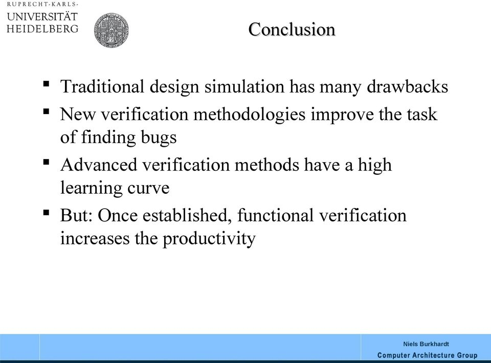 Advanced verification methods have a high learning curve But: