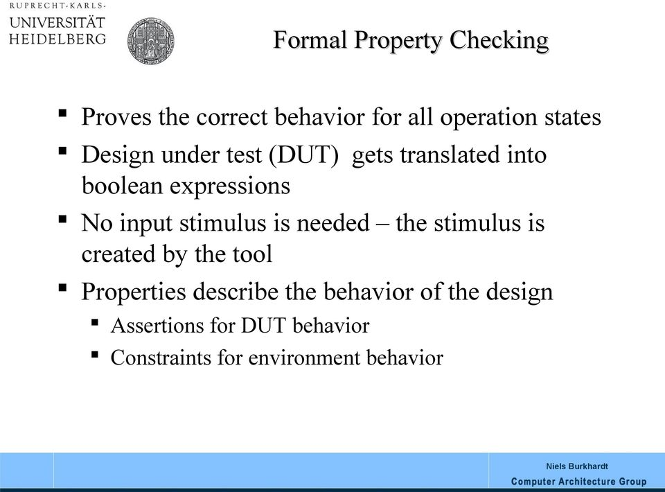 stimulus is needed the stimulus is created by the tool Properties describe the
