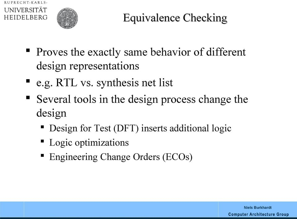 synthesis net list Several tools in the design process change the