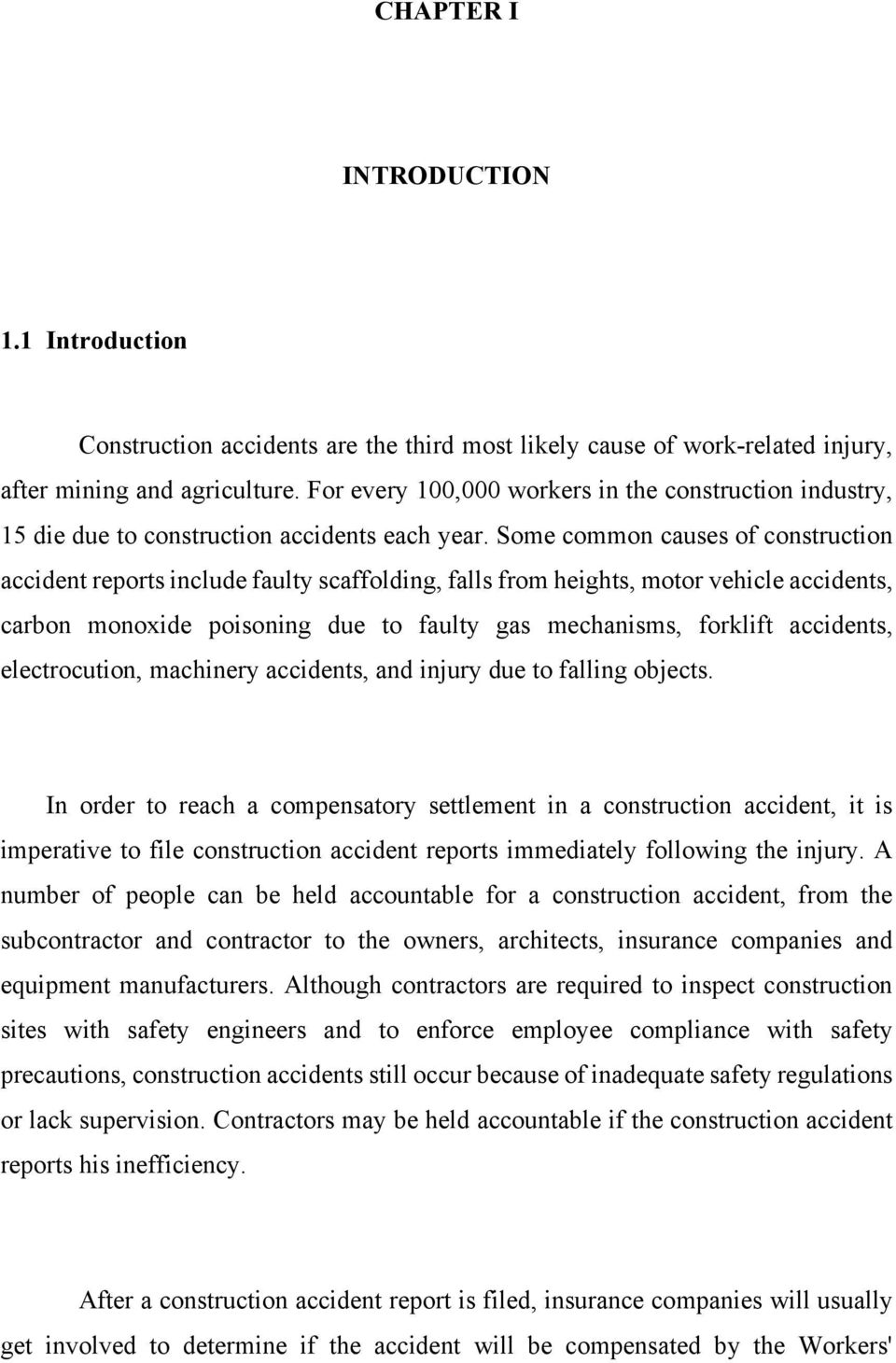 Some common causes of construction accident reports include faulty scaffolding, falls from heights, motor vehicle accidents, carbon monoxide poisoning due to faulty gas mechanisms, forklift
