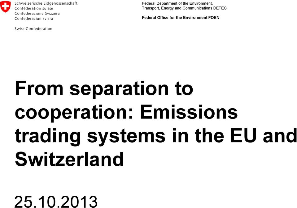 the Environment FOEN From separation to cooperation: