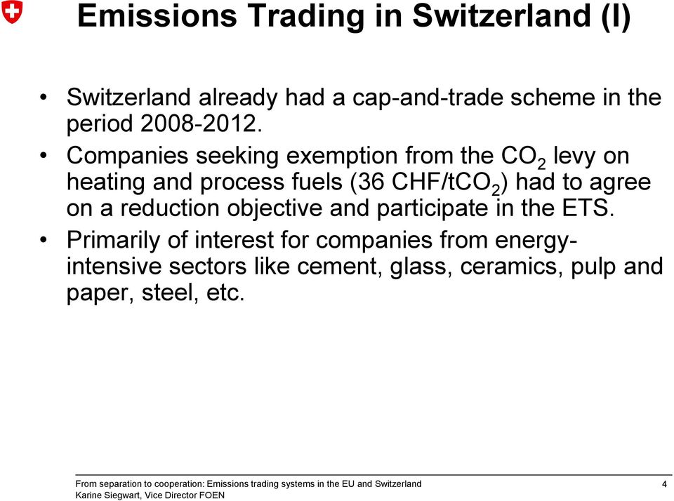Companies seeking exemption from the CO 2 levy on heating and process fuels (36 CHF/tCO 2 ) had