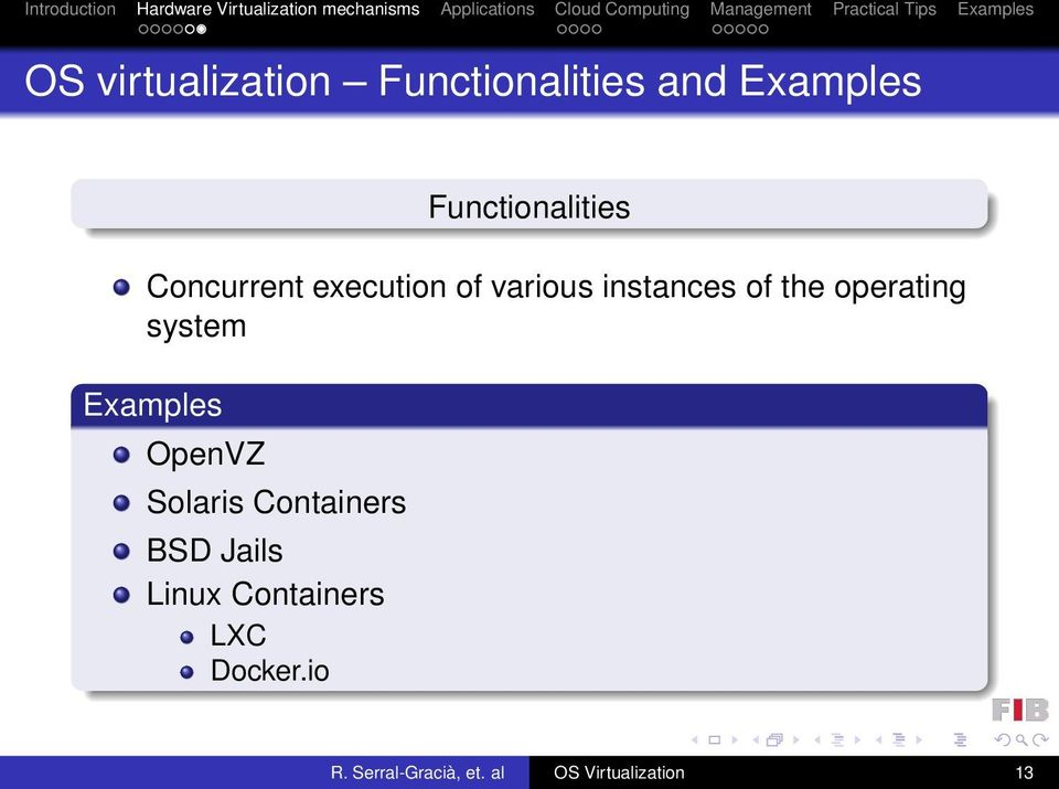 system Examples OpenVZ Solaris Containers BSD Jails Linux