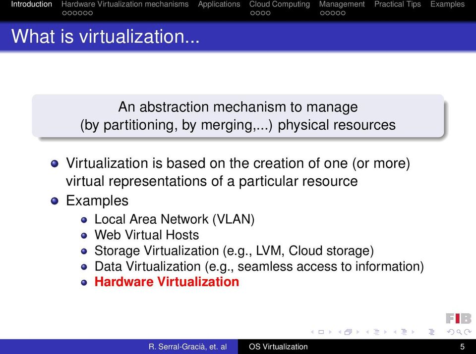 particular resource Examples Local Area Network (VLAN) Web Virtual Hosts Storage