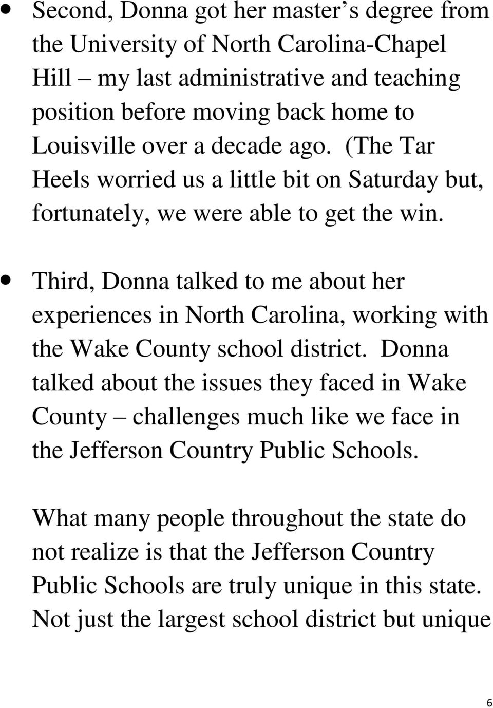 Third, Donna talked to me about her experiences in North Carolina, working with the Wake County school district.
