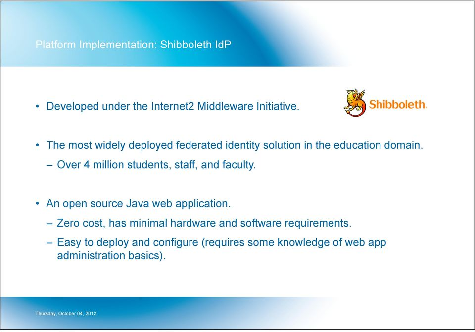 Over 4 million students, staff, and faculty. An open source Java web application.
