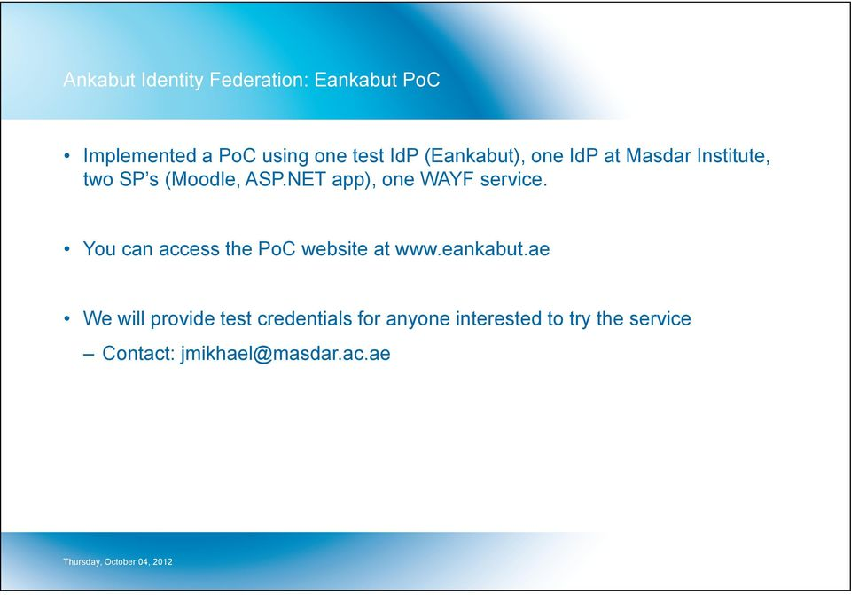 NET app), one WAYF service. You can access the PoC website at www.eankabut.