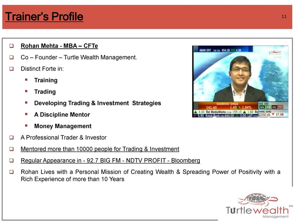 Professional Trader & Investor Mentored more than 10000 people for Trading & Investment Regular Appearance in - 92.