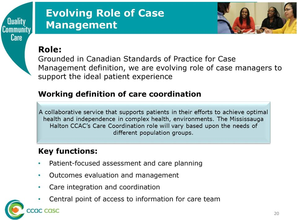 of care coordination Access & Transitions Key functions: Patient-focused assessment and care planning