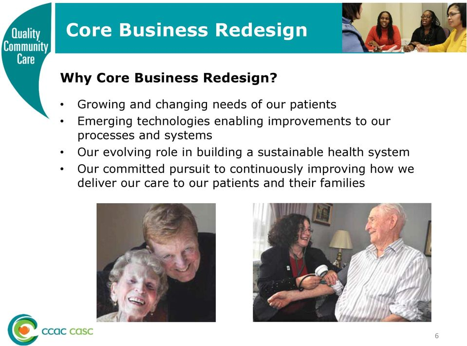 improvements to our processes and systems Our evolving role in building a