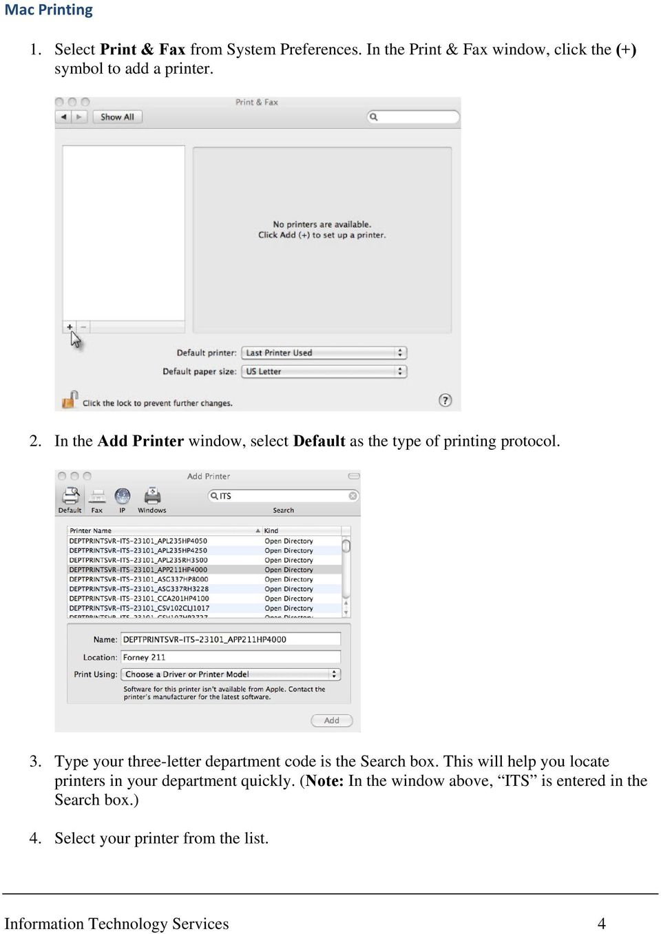 In the Add Printer window, select Default as the type of printing protocol. 3.