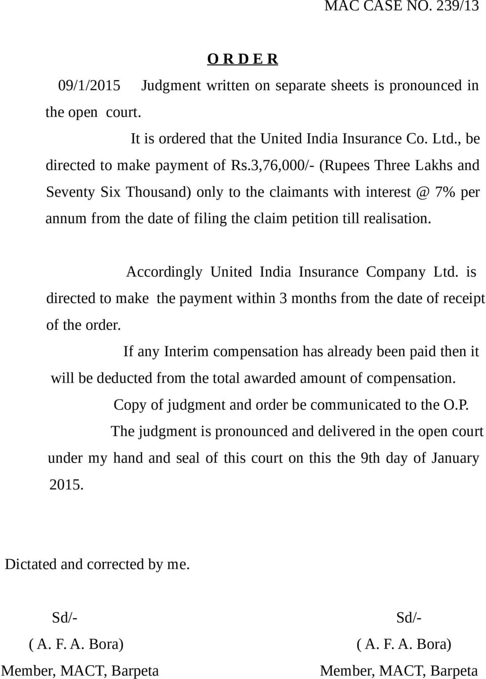 Accordingly United India Insurance Company Ltd. is directed to make the payment within 3 months from the date of receipt of the order.