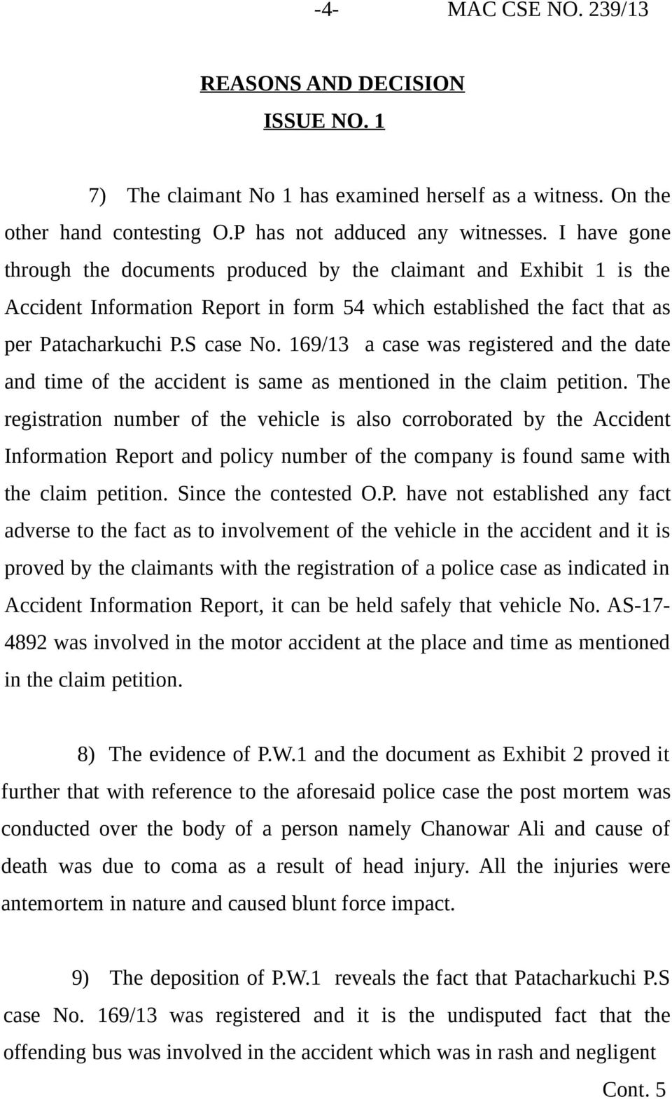 169/13 a case was registered and the date and time of the accident is same as mentioned in the claim petition.