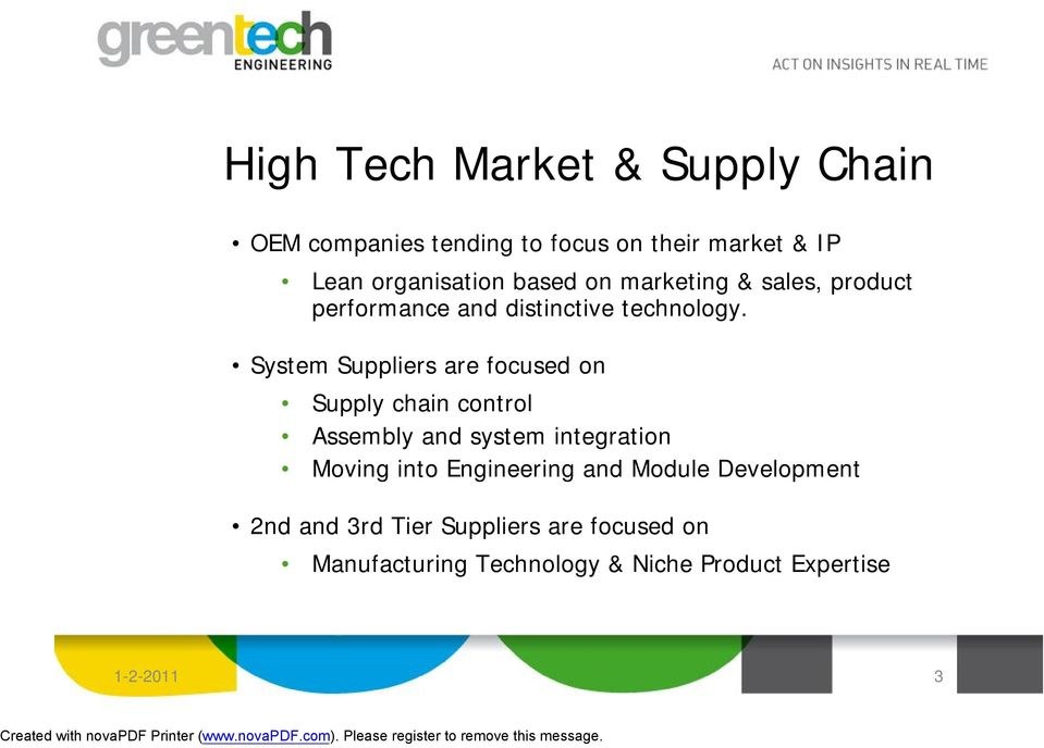 System Suppliers are focused on Supply chain control Assembly and system integration Moving into