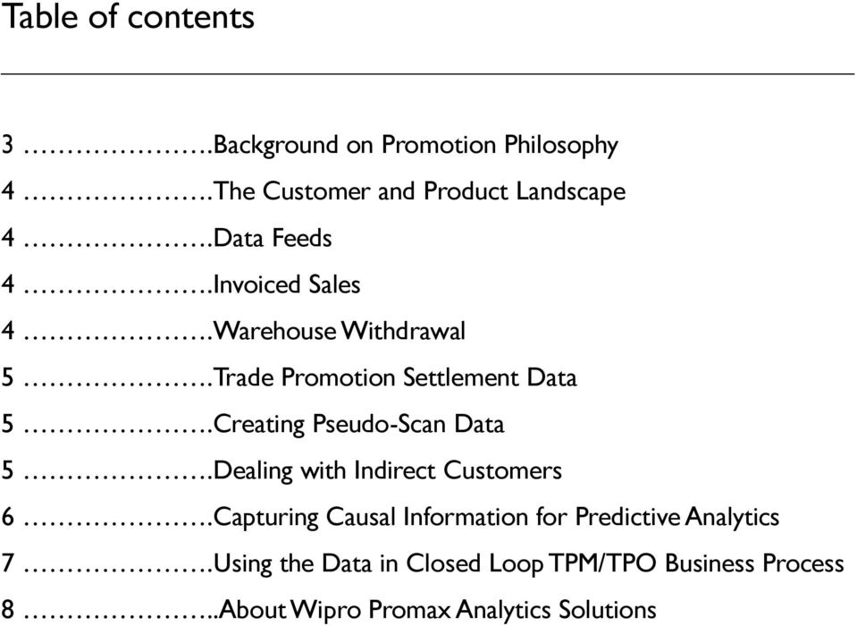 Creating Pseudo-Scan Data 5.Dealing with Indirect Customers 6.
