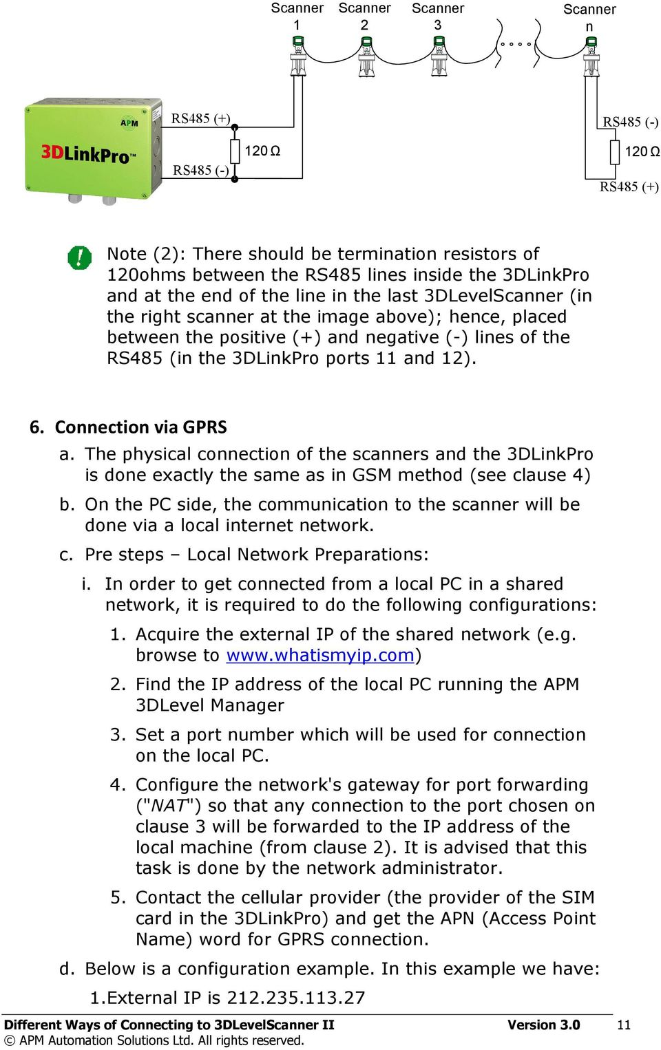 12). 6. Connection via GPRS a. The physical connection of the scanners and the 3DLinkPro is done exactly the same as in GSM method (see clause 4) b.