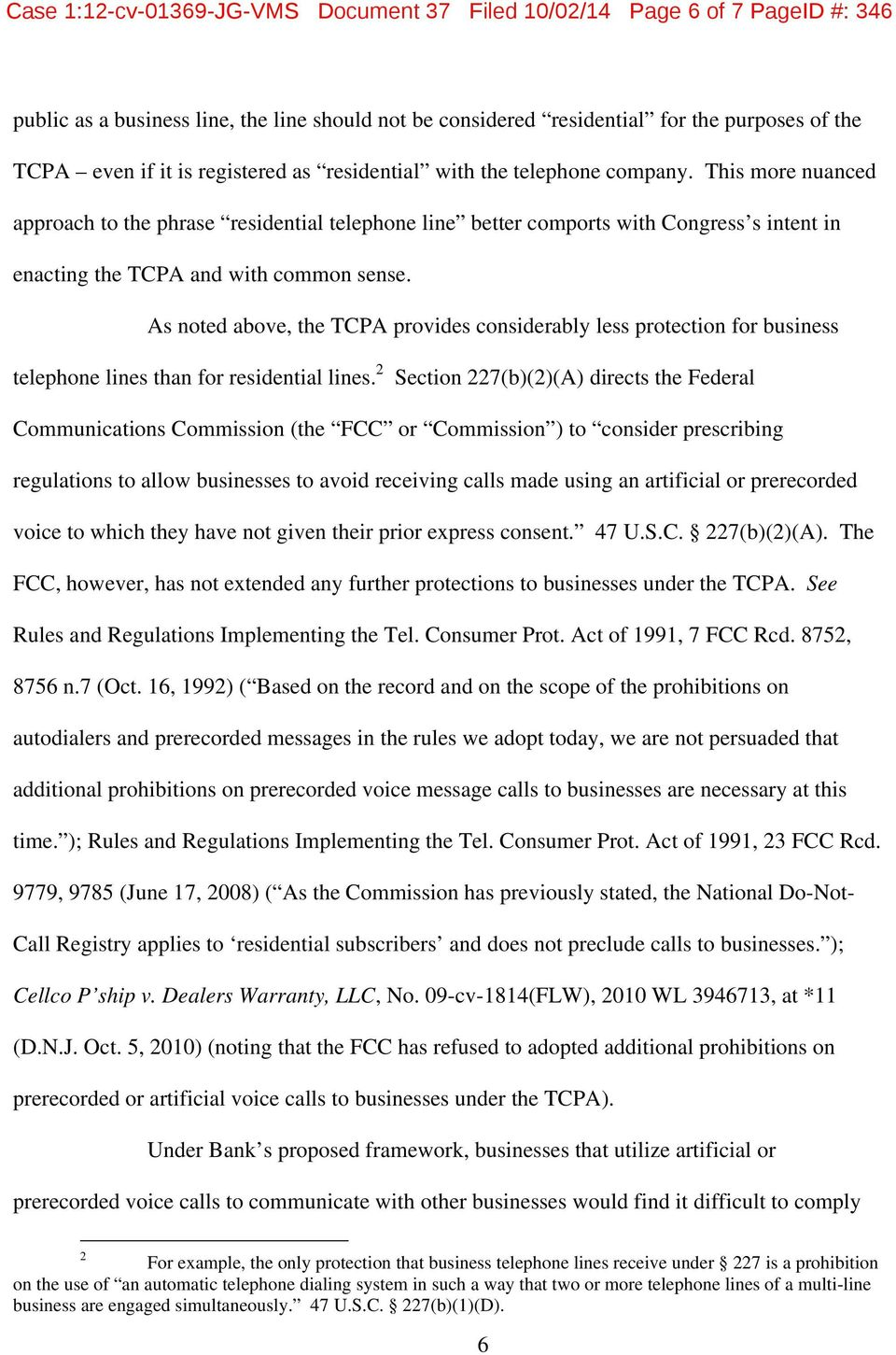 This more nuanced approach to the phrase residential telephone line better comports with Congress s intent in enacting the TCPA and with common sense.