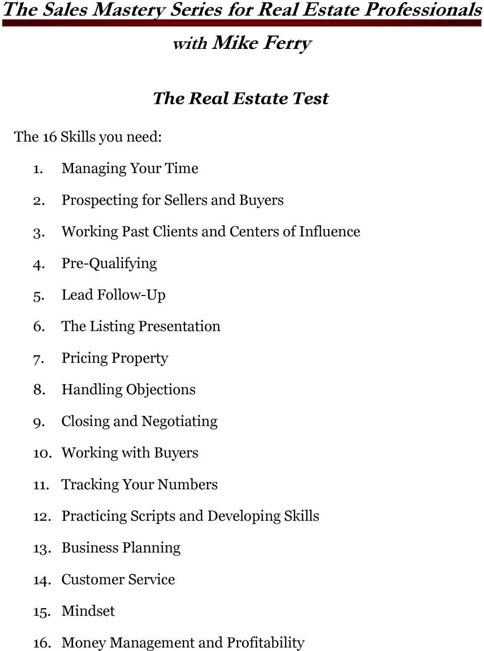 Lead Follow-Up 6. The Listing Presentation 7. Pricing Property 8. Handling Objections 9. Closing and Negotiating 10.