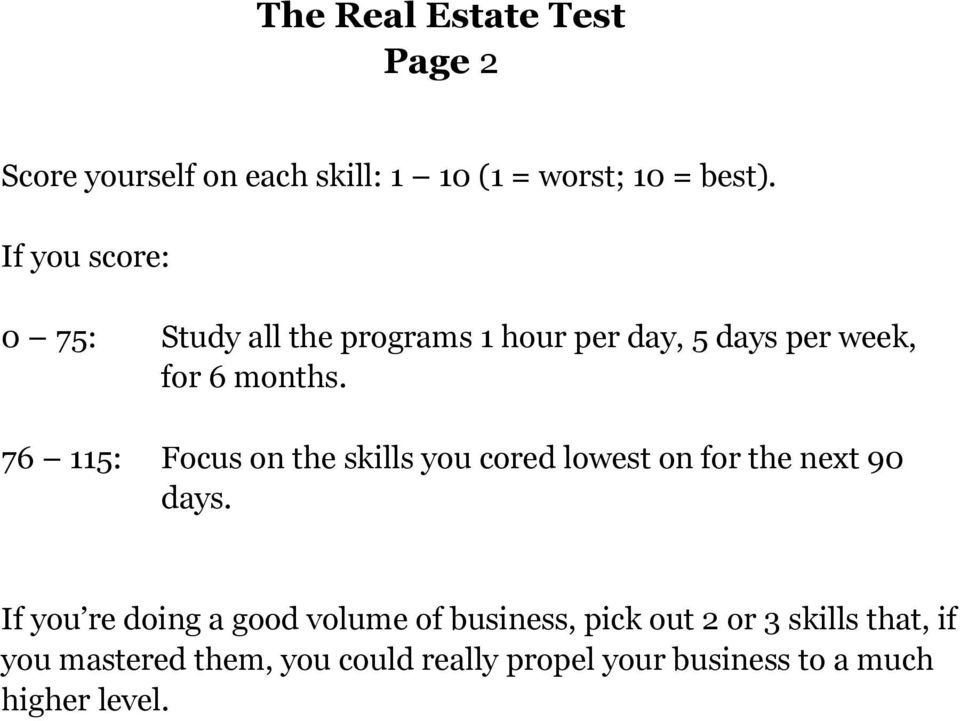 76 115: Focus on the skills you cored lowest on for the next 90 days.