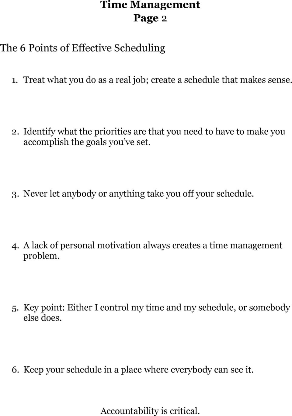 5. Key point: Either I control my time and my schedule, or somebody else does. 6.