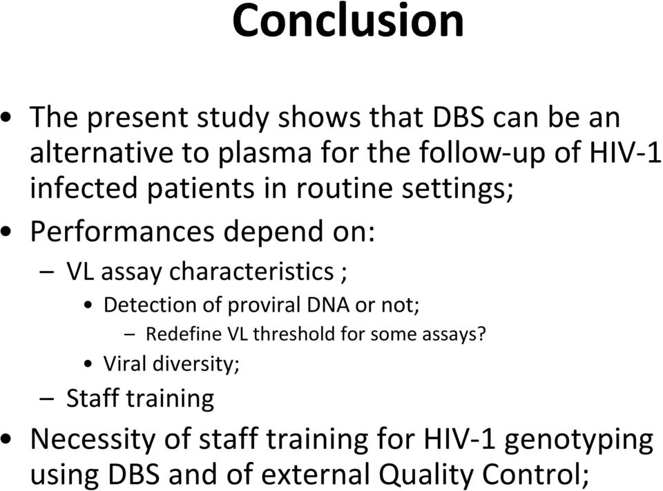 Detection of proviral DNA or not; Redefine VL threshold for some assays?