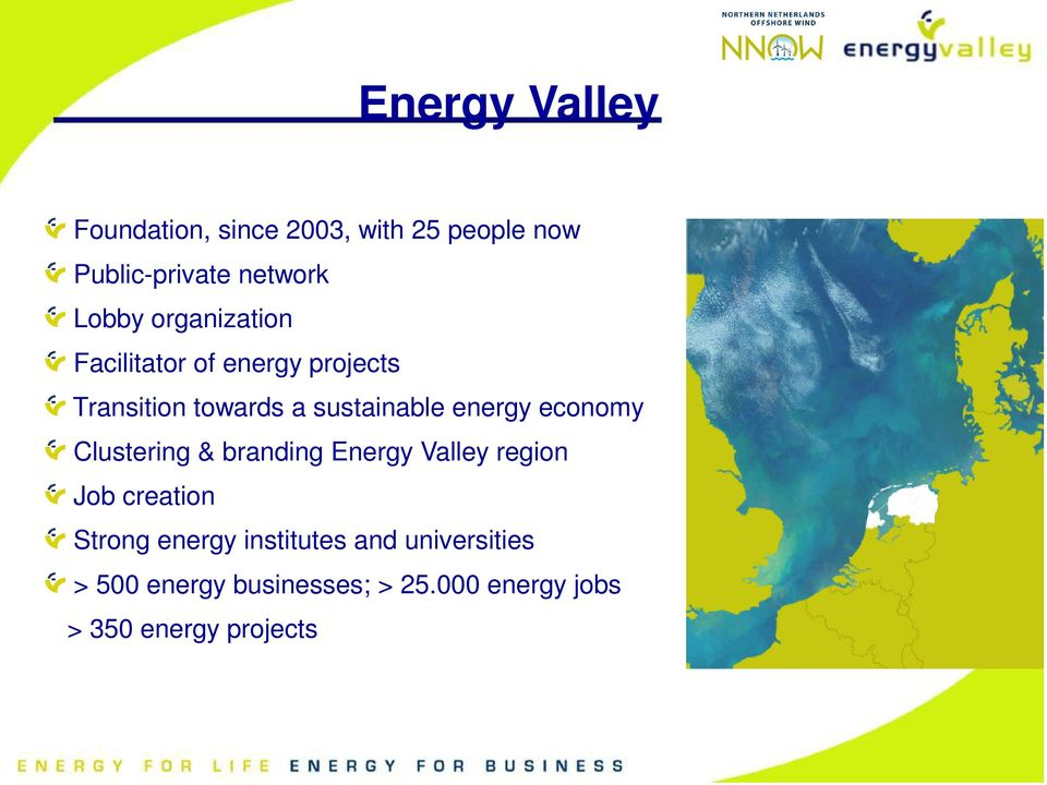economy Clustering & branding Energy Valley region Job creation Strong energy