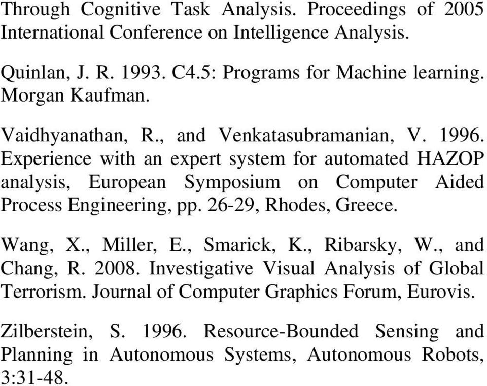 Experience with an expert system for automated HAZOP analysis, European Symposium on Computer Aided Process Engineering, pp. 26-29, Rhodes, Greece. Wang, X.