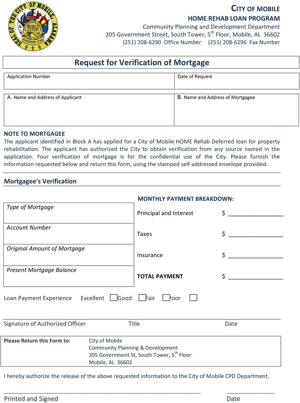 Name and Address of Mortgagee NOTE TO MORTGAGEE The applicant identified in Block A has applied for a City of Mobile HOME Rehab Deferred loan for property rehabilitation.