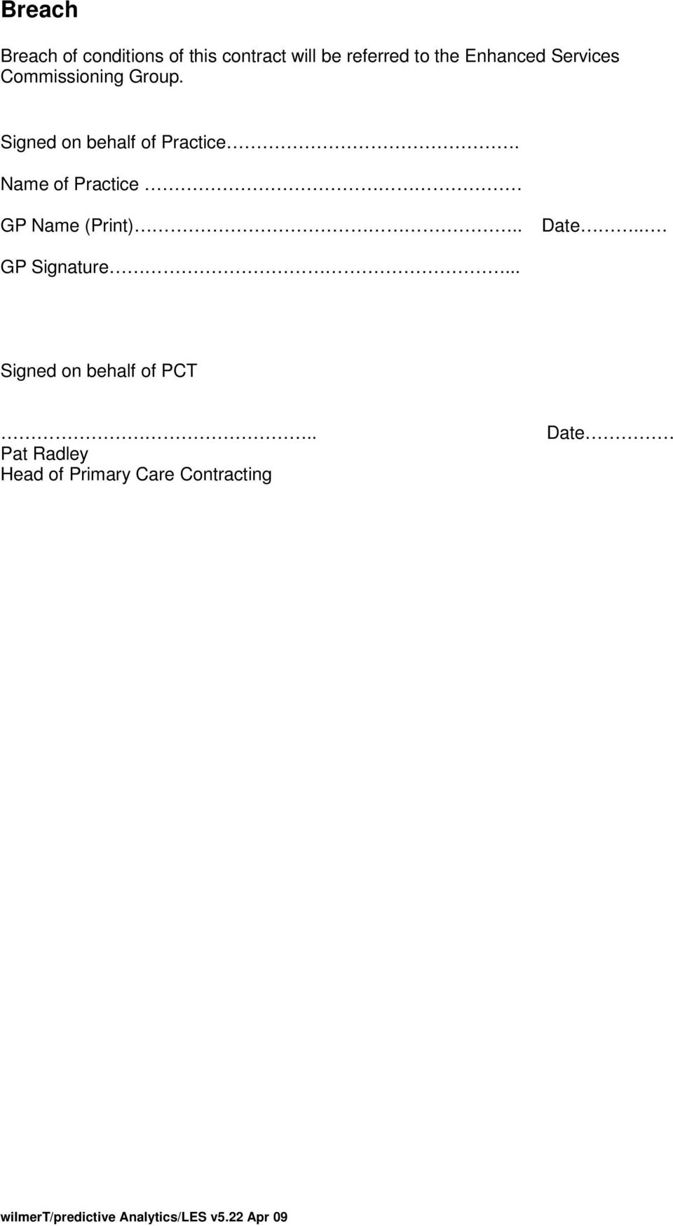 Signed on behalf of Practice. Name of Practice GP Name (Print).