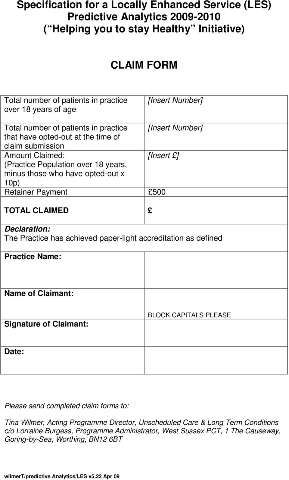 have opted-out x 10p) Retainer Payment 500 TOTAL CLAIMED Declaration: The Practice has achieved paper-light accreditation as defined Practice Name: Name of Claimant: Signature of Claimant: BLOCK