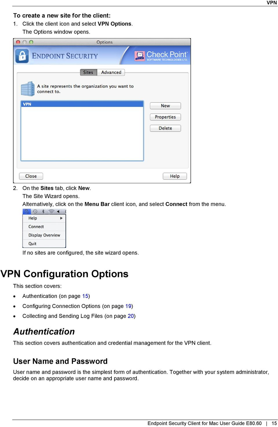 VPN Configuration Options This section covers: Authentication (on page 15) Configuring Connection Options (on page 19) Collecting and Sending Log Files (on page 20) Authentication This section