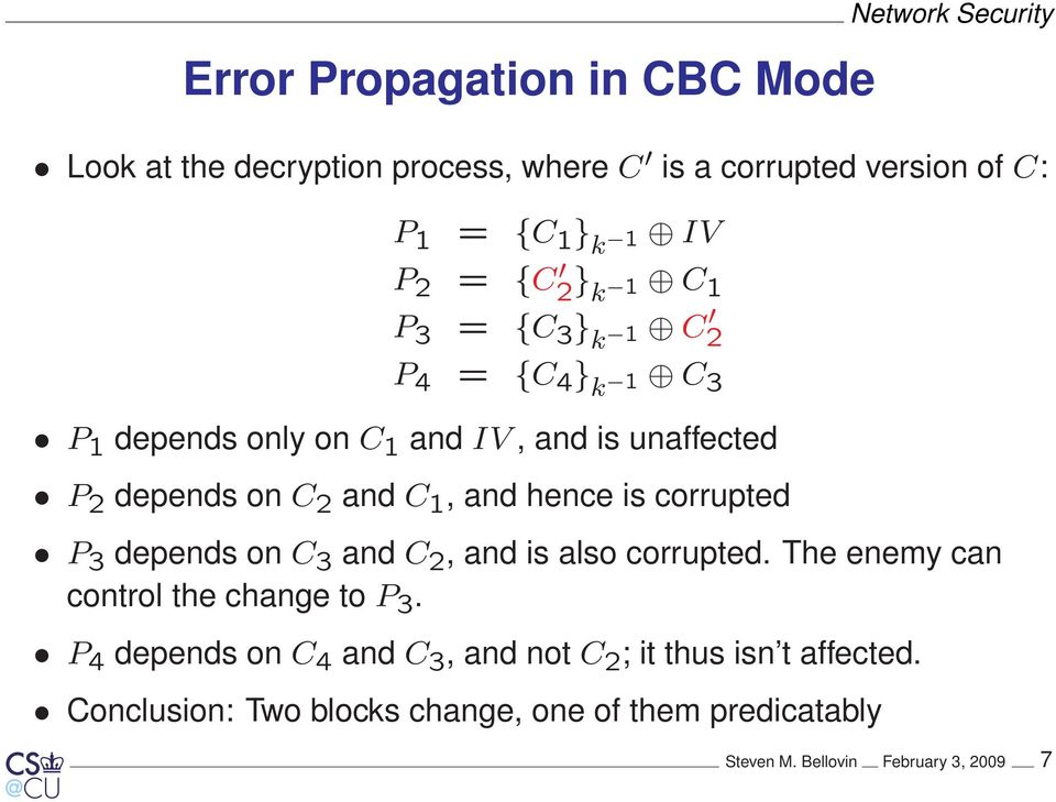 1, and hence is corrupted P 3 depends on C 3 and C 2, and is also corrupted. The enemy can control the change to P 3.