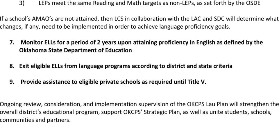 Monitor ELLs for a period of 2 years upon attaining proficiency in English as defined by the Oklahoma State Department of Education 8.