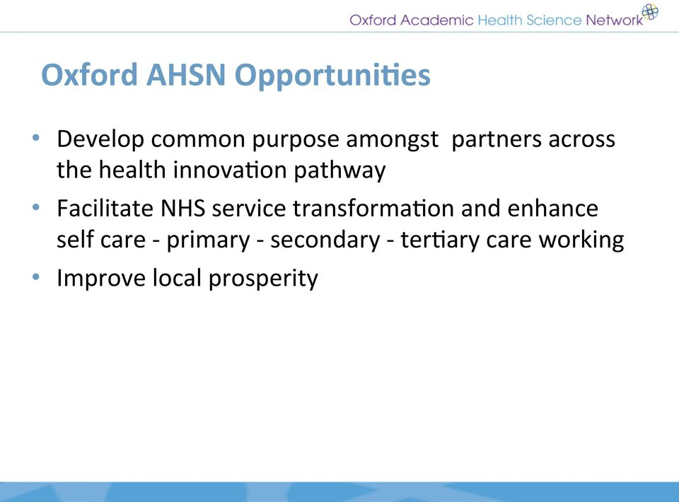 health innova:on pathway Facilitate NHS service