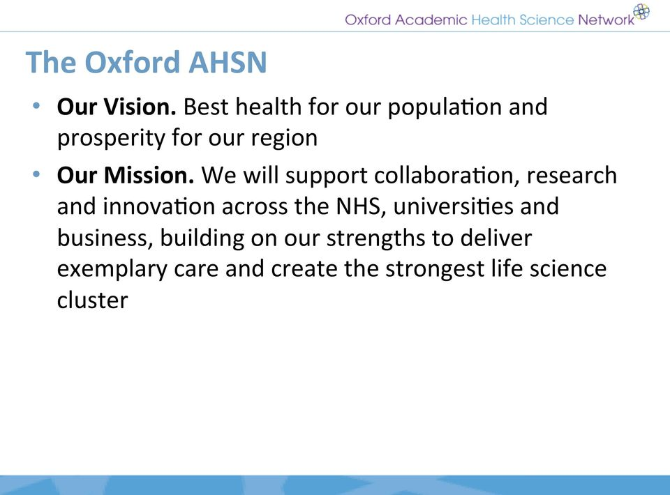 We will support collabora:on, research and innova:on across the NHS,