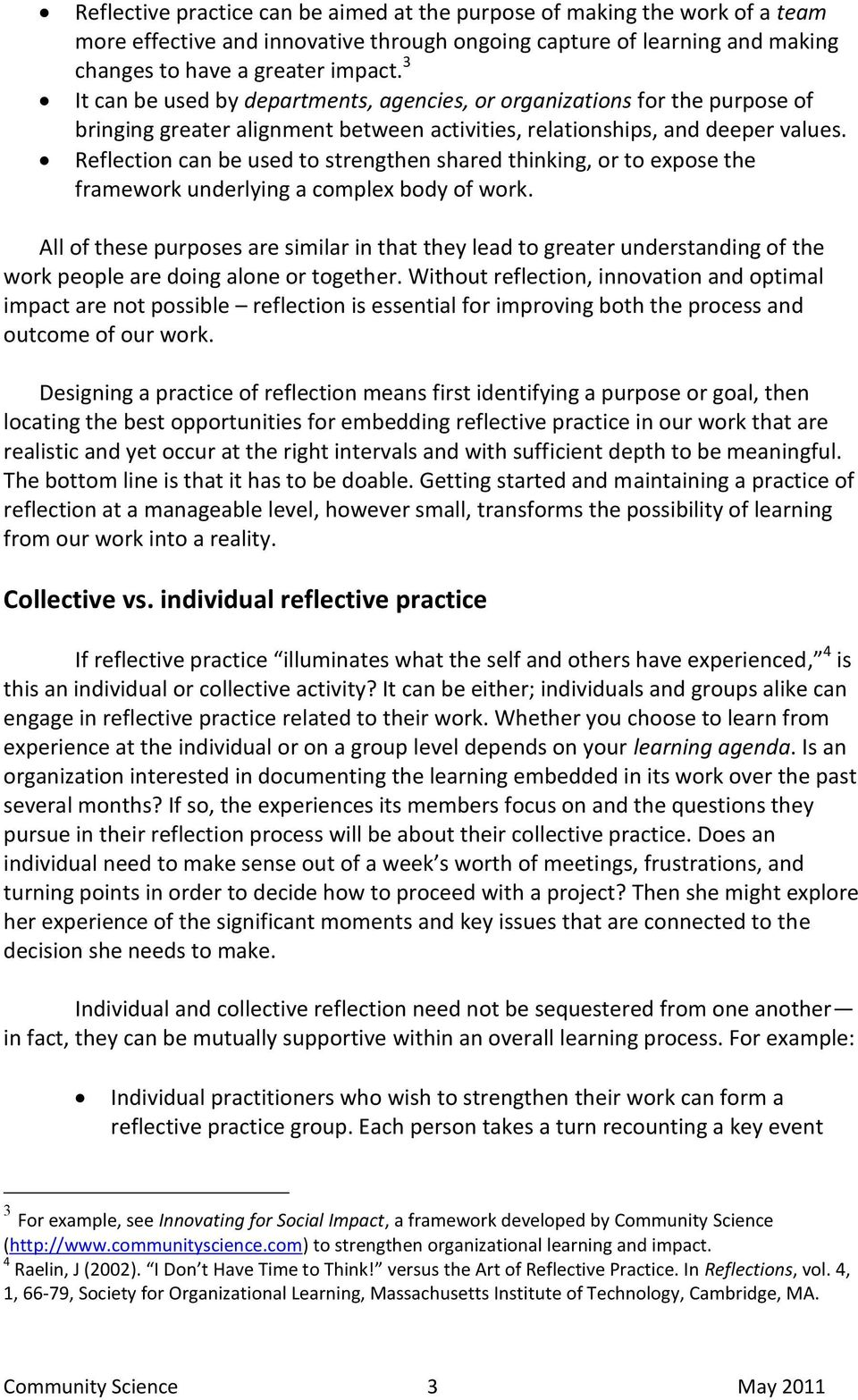 Reflection can be used to strengthen shared thinking, or to expose the framework underlying a complex body of work.