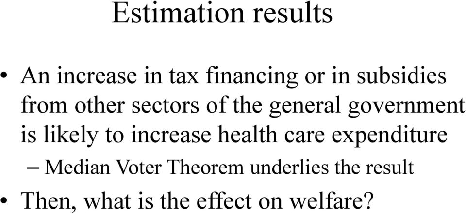 likely to increase health care expenditure Median Voter