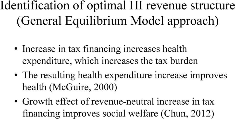 burden The resulting health expenditure increase improves health (McGuire, 2000)